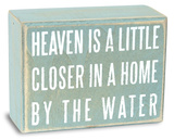 Heaven is a Little Closer… by the water Wood Sign