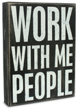 Work With Me Box Sign Wood Sign