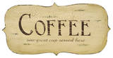 Coffee - One Great Cup Served Here Wood Sign