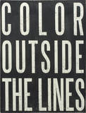 Color Outside The Lines Wood Sign
