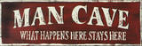 Man Cave - What Happens Here Stays Here Wood Sign