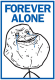 Forever Alone Rage Comic Meme Poster Prints