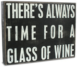 There's Always Time For A Glass Of Wine Wood Sign