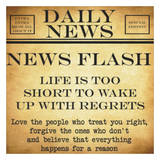 News Flash - Life To Short Print by Taylor Greene
