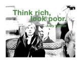 Andy Warhol : Pense riche mais aie l'air pauvre Reproduction procédé giclée par Billy Name