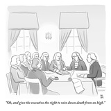 """Oh, and give the executive the right to rain down death from on high."" - New Yorker Cartoon Premium Giclee Print by Paul Noth"