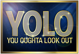 YOLO You Oughta Look Out Posters