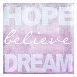 Hope Believe Dream Plum Poster by Taylor Greene