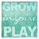Grow Inspire Play Aqua Poster by Taylor Greene