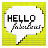Hello Fabulous Print by Taylor Greene