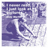 I Never Read, I Just Look at Pictures (Color Square) Giclee Print by Billy Name
