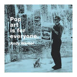 Pop Art is For Everyone (Color Square) Giclee Print by Billy Name