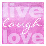 Live Laugh Love Pink Posters by Taylor Greene