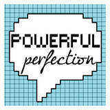 Powerful Perfection Prints by Taylor Greene