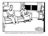 """Should we keep talking about it calmly or go on the Internet and get scar…"" - New Yorker Cartoon Premium Giclee Print by Bruce Eric Kaplan"