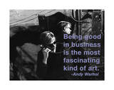 Being Good in Business is the Most Fascinating Kind of Art Giclee Print by Billy Name