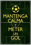 Mantenga Calma Y Meter Un Gol Poster