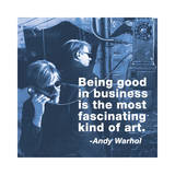 Being Good in Business is the Most Fascinating Kind of Art (Color Square) Giclee Print by Billy Name