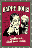 Happy Hour - Start Your Livers Posters
