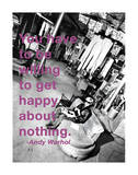 You Have to Be Willing to Get Happy About Nothing Giclee Print by Billy Name