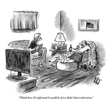 """Think how ill-informed I would be if we didn't have television."" - New Yorker Cartoon Premium Giclee Print by Frank Cotham"