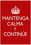 Mantenga Calma Y Continue Posters