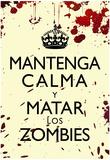 Mantenga Calma Y Matar Los Zombies Posters
