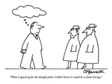 """When I signed up for the thought police, I didn't know it would be so dam…"" - New Yorker Cartoon Premium Giclee Print by Charles Barsotti"
