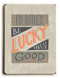 Be Lucky Wood Sign
