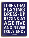 Playing Dress-up Wood Sign