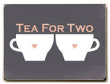 Tea for Two Wood Sign