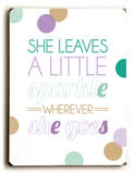She leaves a little sparkle-color Wood Sign