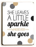 She leaves a little sparkle Wood Sign