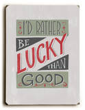 Be Lucky (red) Wood Sign