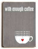 With Enough Coffee-grey Wood Sign
