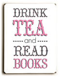 Drink Tea-pink Wood Sign