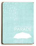 Rain on my Parade Wood Sign