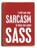 Sarcasm and sass Wood Sign