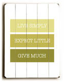Live Simple, Expect Little Wood Sign