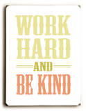 Work Hard be Kind Wood Sign