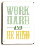Work Hard and be kind Wood Sign