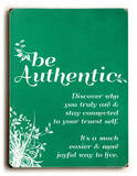 Be Authentic Wood Sign