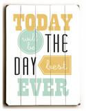 Best Day Ever Cartel de madera