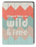 Wild &amp; Free Wood Sign