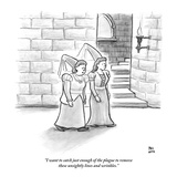 """I want to catch just enough of the plague to remove these unsightly lines…"" - New Yorker Cartoon Premium Giclee Print by Paul Noth"