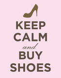 Keep Calm and Buy Shoes Poster Card Posters