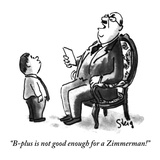 """B-plus is not good enough for a Zimmerman!"" - New Yorker Cartoon Premium Giclee Print by William Steig"