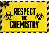 Respect the Chemistry Biohazard Affiche