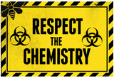 Respect the Chemistry Biohazard Plakat