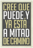 Cree Que Puede Y Ya Esta A Mitad de Camino Posters